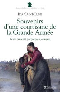 Ida Saint-Elme - Souvenirs d'une courtisane de la Grande Armée (1792-1815).