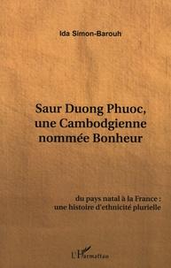 Ida Simon-Barouh - Saur Duong Phuoc - Une Cambodgienne nommée bonheur.
