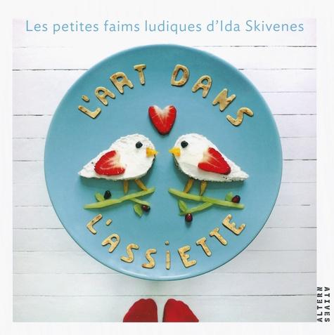 Ida Skivenes - L'art dans l'assiette - Les petites faims ludiques d'Ida Skivenes.