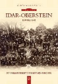 Idar-Oberstein 1900 bis 1945 - Eine illustrierte Stadtgeschichte.