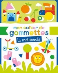 Idées Book - Mon cahier de gommettes La maternelle.