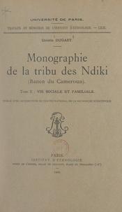Idelette Dugast - Monographie de la tribu des Ndiki (Banen du Cameroun) (2). Vie sociale et familiale.