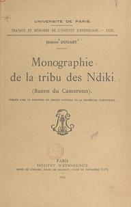 Idelette Dugast et  Institut d'ethnologie de l'Uni - Monographie de la tribu des Ndiki (Banen du Cameroun).
