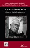 Idelette Muzart-Fonseca dos Santos et José Manuel Da Costa Esteves - Agostinho Da Silva - Penseur, écrivain, éducateur.