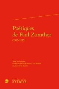 Idelette Muzart-Fonseca dos Santos et Jean-René Valette - Poétiques de Paul Zumthor (1915-2015).