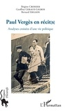 Idelson Bernard et Croisier Brigitte - Paul Vergès en récit[s] - Analyses croisées d'une vie politique.