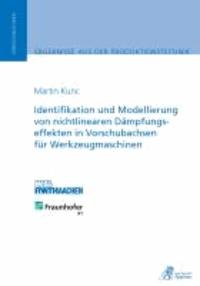 Identifikation und Modellierung von nichtlinearen Dämpfungseffekten in Vorschubachsen für Werkzeugmaschinen.