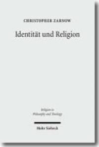 Identität und Religion - Philosophische, soziologische, religionspsychologische und theologische Dimensionen des Identitätsbegriffs.