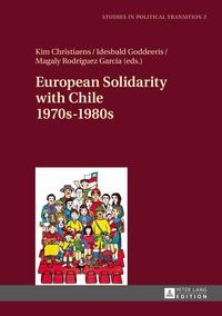 Idesbald Goddeeris et Magaly Rodriguez garcia - European Solidarity with Chile- 1970s – 1980s.