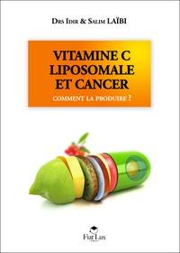 Idir Laïbi et Salim Laïbi - Vitamine C liposomale et cancer.