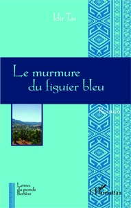 Idir Tas - Le murmure du figuier bleu.