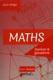 Idley Senga - Maths, analyse & géométrie - Mise à niveau avant les classes prépas, réussir ses débuts universitaires.