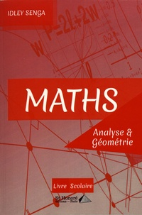 Maths, analyse & géométrie - Mise à niveau avant les classes prépas, réussir ses débuts universitaires.pdf
