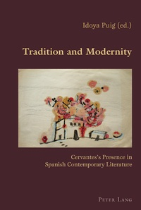 Idoya Puig - Tradition and Modernity - Cervantes's Presence in Spanish Contemporary Literature.