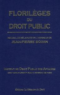 Deedr.fr Florilèges du droit public - Recueil de mélanges en l'honneur de Jean-Pierre Boivin Image