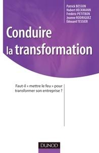 IDRH et Patrick Besson - Conduire la transformation - Faut-il «mettre le feu» pour transformer son entreprise ?.