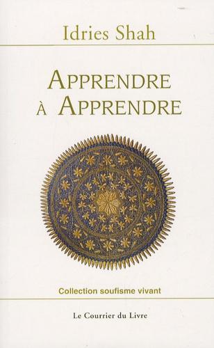 Idries Shah - Apprendre à apprendre - Psychologie et spiritualité sur la voie soufie.