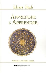Idries Shah - Apprendre à apprendre - Pyschologie et spiritualité sur la voie soufie.