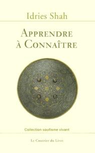 Idries Shah - Apprendre à connaître - Une philosophie pratique dans la tradition soufie.