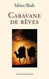 Idries Shah - Caravane de rêves.
