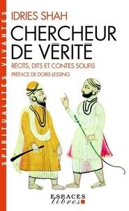 Idries Shah - Chercheur de vérité - Récits, dits et contes soufis.