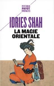 Idries Shah - La magie orientale.