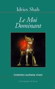 Idries Shah - Le moi dominant.