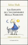 Idries Shah - Les exploits de l'incomparable Mulla Nasrudin.