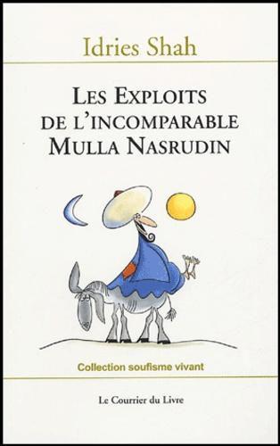 Idries Shah - Les exploits de l'incomparable Mulla Nasrudin.