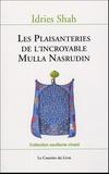 Idries Shah - Les Plaisanteries de l'incroyable Mulla Nasrudin.