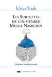 Idries Shah - Les Subtilités de l'inimitable Mulla Nasrudin.