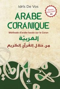 Idris De Vos - Arabe coranique - Méthode d'arabe basée sur le Coran. Niveau débutant A1.