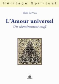 Idrîs de Vos - L'amour universel - Un cheminement soufi.