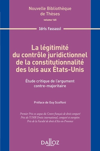 Idris Fassassi - La légitimité du contrôle juridictionnel de la constitutionnalité des lois aux Etats-Unis - Etude critique de l'argument contre-majoritaire.
