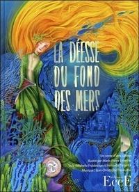 Idris Lahore et Marie-Pierre Emorine - La déesse du fond des mers. 1 CD audio
