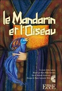 Idris Lahore et Marie-Pierre Emorine - Le mandarin et l'oiseau. 1 CD audio