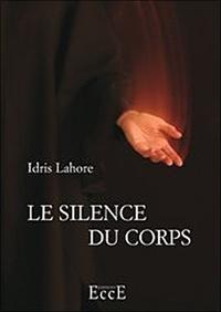 Idris Lahore - Le silence du corps.