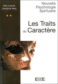 Idris Lahore et Jocelyne Herz - Les traits du caractère.