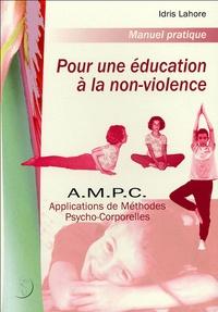 Idris Lahore - Pour une éducation à la non-violence - Applications de Méthodes Psycho-Corporelles (AMPC).