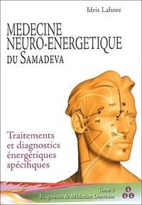 Idris Lahore - Psychothérapies Energétiques du Samadeva - Introduction aux méthodes des derviches Hakim ; Traitements et diagnostics énergétiques spécifiques.