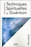 Idris Lahore - Santé et Spiritualité - Volume 3, Techniques Spirituelles de Guérison.