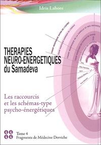 Idris Lahore - Thérapies Neuro-énergétiques du Samadeva - Les raccourcis et les schémas-type psycho-énergétiques ; Thérapies Neuro-énergétique du Samadeva.