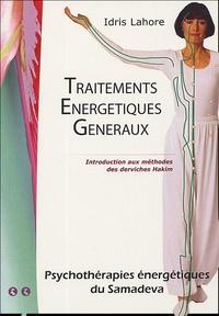 Idris Lahore - Traitement Energétiques Généraux - Introduction aux méthodes des derviches Hakim, Tome 2, Psychothérapies Energétiques du Samadeva.