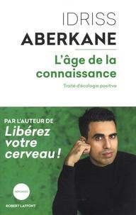 Idriss Aberkane - L'âge de la connaissance - Traité d'écologie positive.