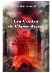 Idvanoff Mikhail - Les contes de l'apocalypse - vol. 1.