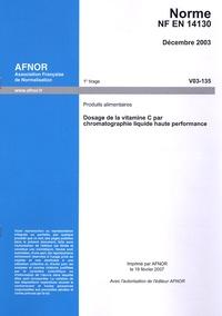 IEC - Norme NF en 14130 - Dosage de la vitamine C par chromatographie liquide haute performance ; Produits alimentaires.
