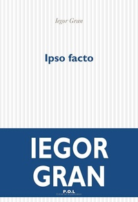 Iegor Gran - Ipso facto.