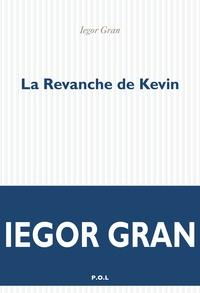 Iegor Gran - La revanche de Kevin.