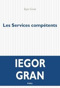 Iegor Gran - Les services compétents.