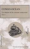Ieme Van Der Poel - Congo-Océan - Un chemin de fer colonial controversé, Tome 1.